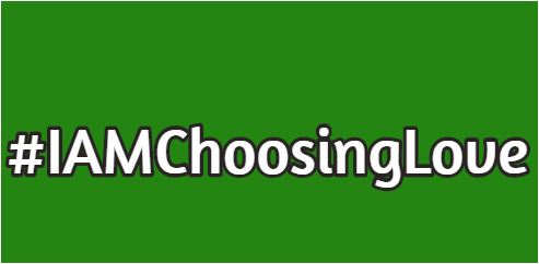 IAMChoosingLove